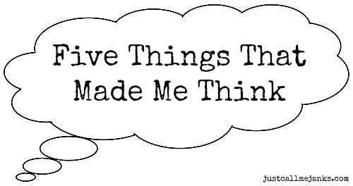 five things thought