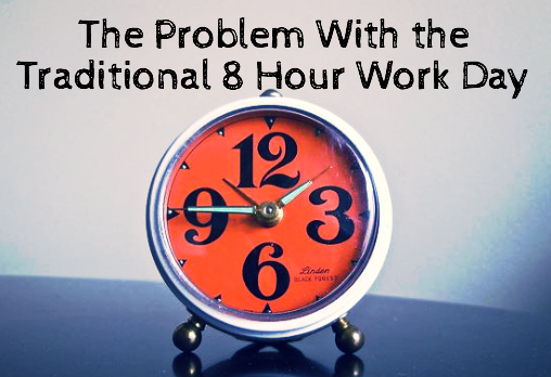 The-Problem-With-the-Traditional-8-Hour-Work-Day
